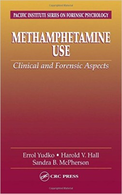 Methamphetamine Use: Clinical and Forensic Aspects (Pacific Institute Series on Forensic Psychology)