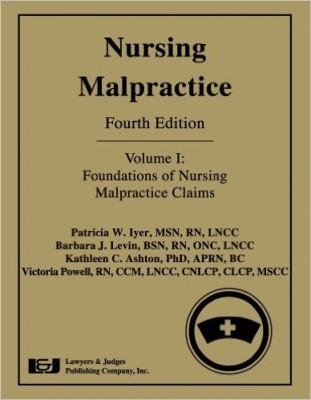 Nursing Malpractice: Foundations of Nursing Malpractice Claims