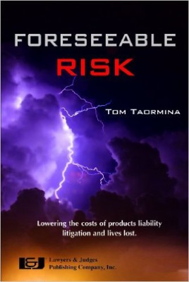 Foreseeable Risk: Minimizing Cost and Maximizing Outcomes in Products Liability Litigation