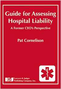 Guide for Assessing Hospital Liability: A Former CEO's