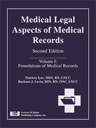 Medical Legal Aspects of Medical Records (Volume I: Foundations of Medical Records)