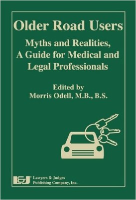 Older Road Users: Myths and Realities, A Guide for Medical and Legal Professionals